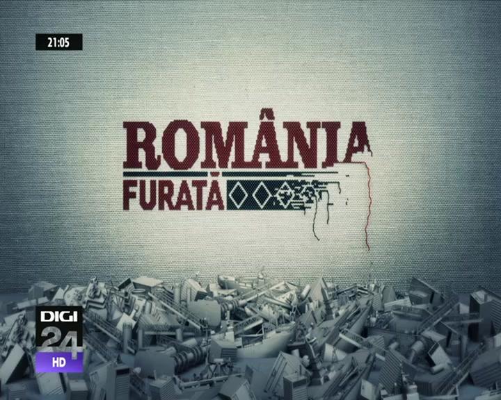 "jurnaluldemaine recomanda reportajele digi24 ""Romania furata"""